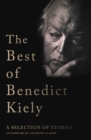 The Best of Benedict Kiely : A Selection of Stories - Book