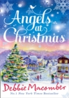 Angels at Christmas : Those Christmas Angels / Where Angels Go - Book