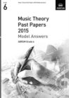 Music Theory Past Papers 2015 Model Answers, ABRSM Grade 6 - Book