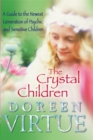 The Crystal Children : A Guide to the Newest Generation of Psychic and Sensitive Children - Book