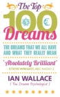 The Top 100 Dreams : The Dreams That We All Have and What They Really Mean - Book