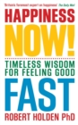 Happiness Now! : Timeless Wisdom for Feeling Good Fast - eBook
