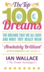 The Top 100 Dreams : The Dreams That We All Have and What They Really Mean - eBook