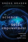 The Science of Self-Empowerment : Awakening the New Human Story - Book