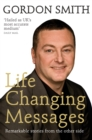 Life-Changing Messages : Remarkable Stories From The Other Side - eBook