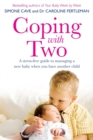 Coping with Two : A Stress-free Guide to Managing a New Baby When You Have Another Child - Book