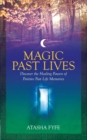 Magic Past Lives : Reclaiming Your Secret Wisdom - eBook