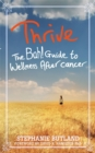 Thrive : The Bah! Guide to Wellness After cancer - Book