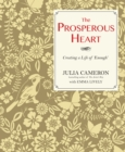 The Prosperous Heart : Creating a Life of 'Enough' - eBook