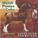 Welsh Ponies and Cobs - Ceredigion Champions - Book