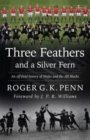 Three Feathers and a Silver Fern - An Off-Field History of the 'Wales-All Blacks Fixtures' - Book