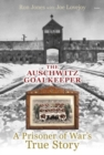 Auschwitz Goalkeeper, The - A Prisoner of War's True Story - Book