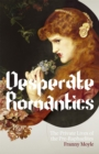 Desperate Romantics - Book