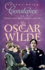 Constance : The Tragic and Scandalous Life of Mrs Oscar Wilde - Book