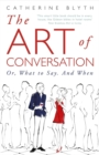The Art of Conversation : How Talking Improves Lives - Book