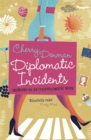 Diplomatic Incidents : Memoirs of an (Un)diplomatic Wife - Book