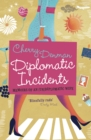 Diplomatic Incidents : Memoirs of an (Un)diplomatic Wife - eBook