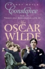 Constance : The Tragic and Scandalous Life of Mrs Oscar Wilde - eBook