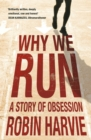 Why We Run : A Story of Obsession - eBook