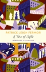 A Time of Gifts : On Foot to Constantinople: from the Hook of Holland to the Middle Danube - eBook