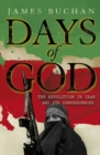 Days of God : The Revolution in Iran and Its Consequences - eBook