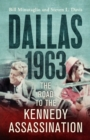 Dallas: 1963 : The Road to the Kennedy Assassination - eBook
