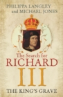 The King's Grave : The Search for Richard III - Book
