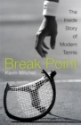 Break Point : The Inside Story of Modern Tennis - Book
