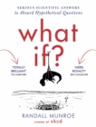 What If? : Serious Scientific Answers to Absurd Hypothetical Questions - Book