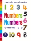 Numbers Numbers Everywhere : A Colourful Book of Counting - Book