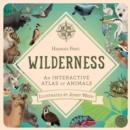 Wilderness : An Interactive Atlas of Animals - Book