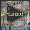Time Atlas : An Interactive Timeline of History - Book