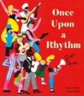 Once Upon a Rhythm : The story of music - Book