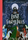 The Lost Fairy Tales : Fearless girls around the world - Book
