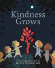 Kindness Grows : A Peek-through Picture Book by Britta Teckentrup - Book