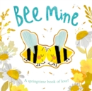 Bee Mine : A springtime book of love - Book