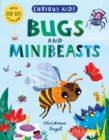 Curious Kids: Bugs and Minibeasts - Book