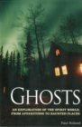 Ghosts : An Exploration of the Spirit World, from Apparitions to Haunted Places - Book