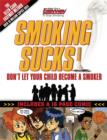 Smoking Sucks : Help Your Children Avoid the Smoking Trap - eBook