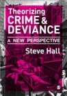 Theorizing Crime and Deviance : A New Perspective - Book