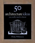 50 Architecture Ideas You Really Need to Know - Book