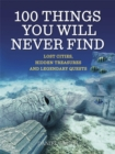 100 Things You Will Never Find - Book