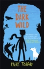 The Last Wild Trilogy: The Dark Wild : Book 2 - Book