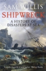 Shipwreck : A History of Disasters at Sea - Book