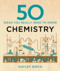 50 Chemistry Ideas You Really Need to Know - Book