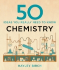 50 Chemistry Ideas You Really Need to Know - eBook
