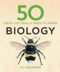 50 Biology Ideas You Really Need to Know - Book