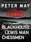 The Lewis Trilogy : The Blackhouse, The Lewis Man and The Chessmen - eBook