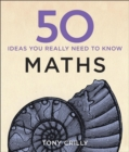 50 Maths Ideas You Really Need to Know - Book