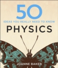 50 Physics Ideas You Really Need to Know - Book